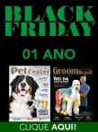 BLACK FRIDAY - Assinatura Pet Center/Groom Brasil - 1 ANO
