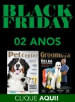 BLACK FRIDAY - Assinatura Pet Center/Groom Brasil - 2 ANOS